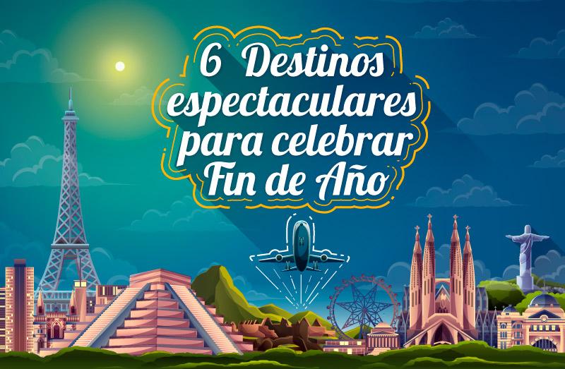 6-destinos-espectaculares para celebrar fin de año_