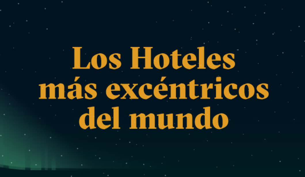 Los hoteles más excéntricos del mundo