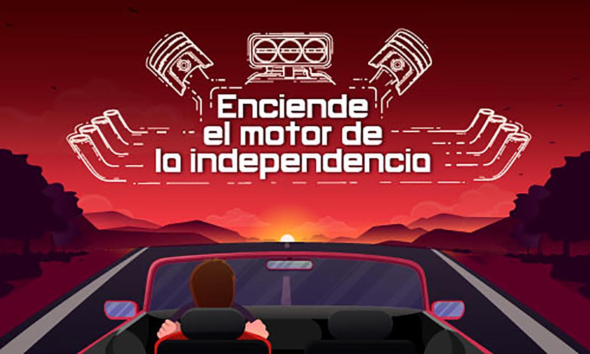 Enciende el motor de la independencia